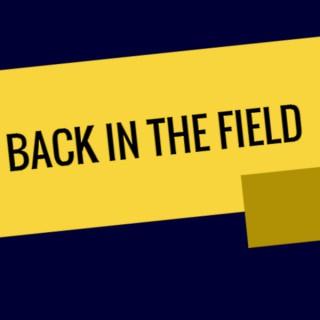 Back in the Field