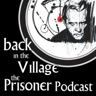 Back In the Village: The Prisoner Podcast