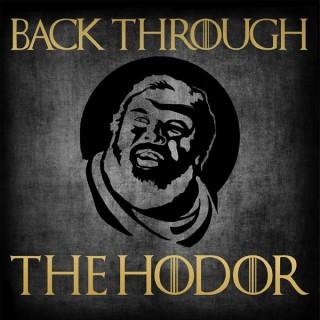 Back Through The Hodor