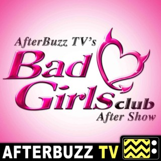 Bad Girls Club Reviews and After Show - AfterBuzz TV