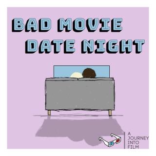 Bad Movie Date Night