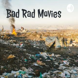 Bad Rad Movies