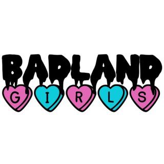 Badland Girls