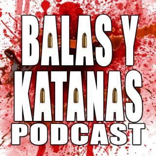 Balas y Katanas