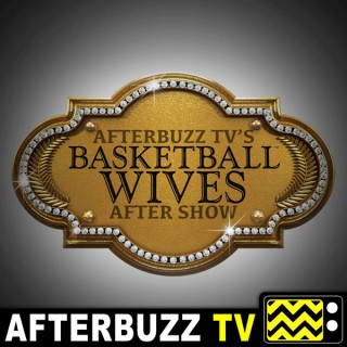 Basketball Wives Reviews and After Show - AfterBuzz TV
