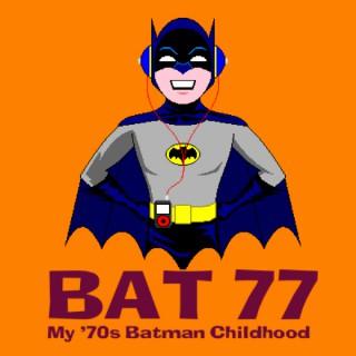 BAT 77 - My '70s Batman Childhood