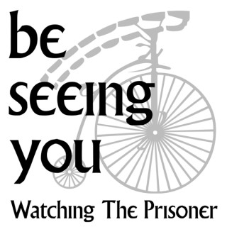 Be Seeing You: Watching The Prisoner