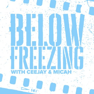 Below Freezing with CeeJay & Micah