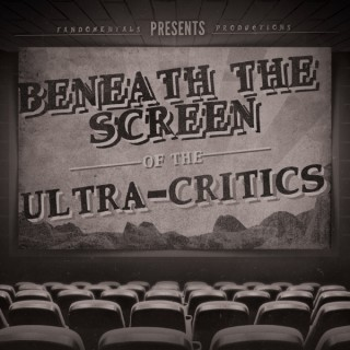 Beneath the Screen of the Ultra-Critics