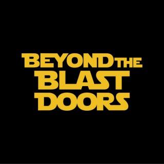 Beyond The Blast Doors