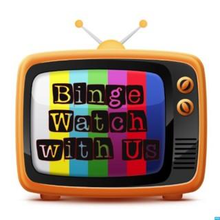 Binge Watch With Us