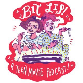 Bit Lip: A Teen Movie Podcast