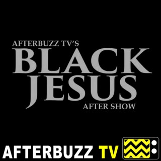 Black Jesus Reviews and After Show - AfterBuzz TV