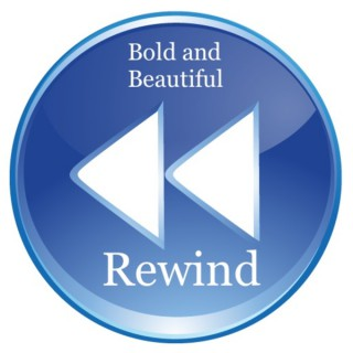 Bold and Beautiful Rewind