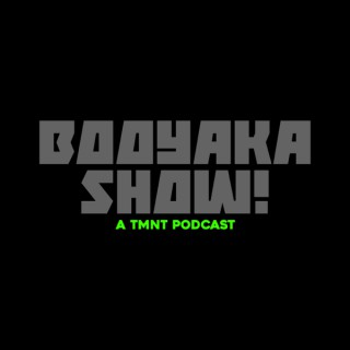 BooyakaShow! A TMNT Podcast