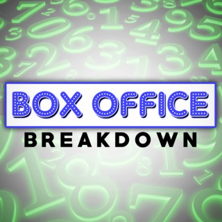 Box Office Breakdown