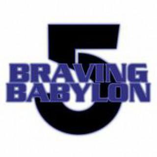 Braving Babylon 5