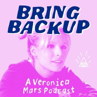 Bring Backup: A Veronica Mars Podcast