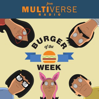 Burger of the Week: A Bob's Burgers Podcast