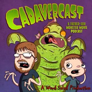 CadaverCast: A Father-Son Monster Movie Podcast