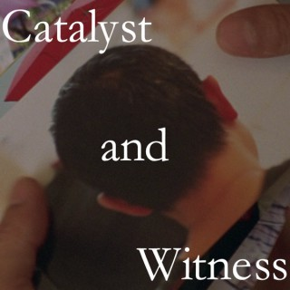 Catalyst and Witness