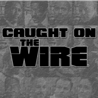 Caught On The Wire
