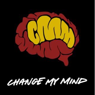 Change My Mind Podcast