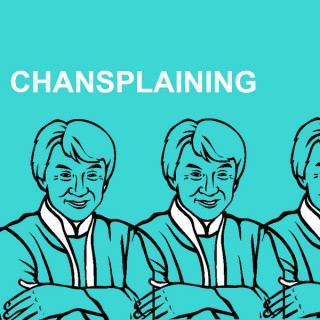 Chansplaining: The Jackie Chan Podcast