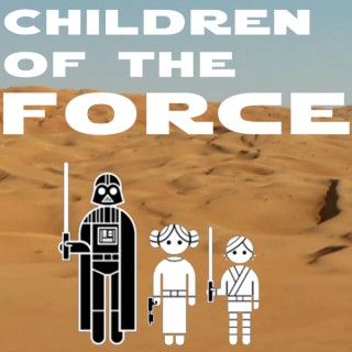 Children of the Force - a Star Wars podcast