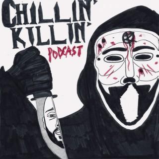 Chillin' Killin' Podcast