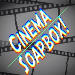 Cinema Soapbox