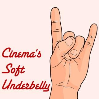 Cinema's Soft Underbelly