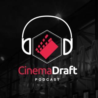 CinemaDraft Podcast