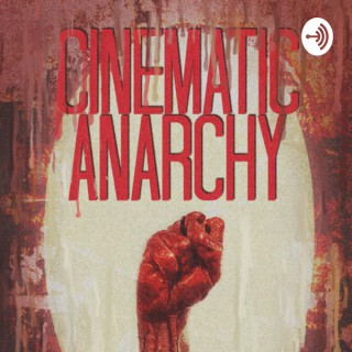 Cinematic Anarchy
