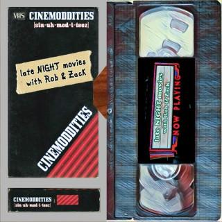 Cinemoddities – late NIGHT movies with Rob & Zack