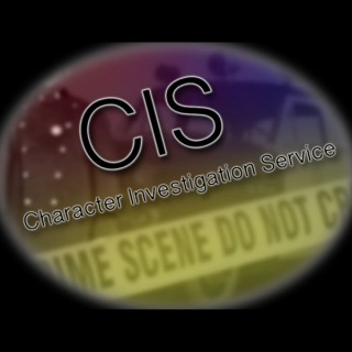 CIS - Character Investigation Service