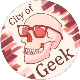 City of Geek Podcast