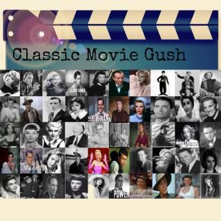 Classic Movie Gush