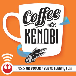 Coffee With Kenobi: Star Wars Discussion, Analysis, and Rhetoric