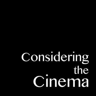 Considering the Cinema