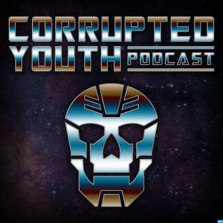 Corrupted Youth Podcast