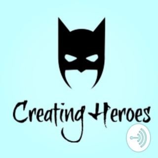 Creating Heroes