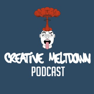 Creative Meltdown Podcast