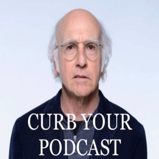 Curb Your Podcast