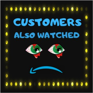 Customers Also Watched