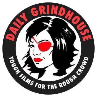 Daily Grindhouse Podcast