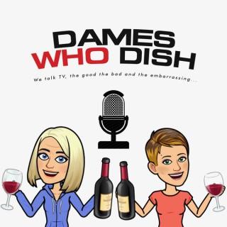 Dames who Dish