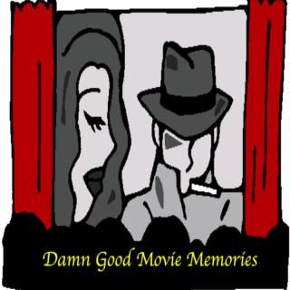 Damn Good Movie Memories