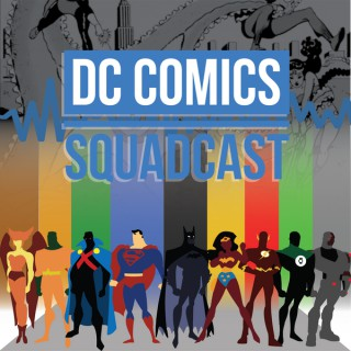 DC Comics Squadcast
