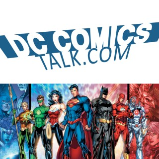 DC Comics Talk Podcast - DCCOMICSTALK